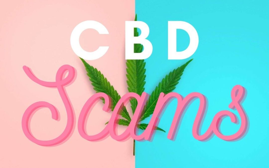 4 CBD Scams You Should Stay Away From
